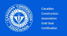 Canadian Construction Association Gold Seal Certification